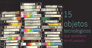 15 objetos tecnológicos que quedaron en el pasado (¡Y que tus hijos ni los verán!)