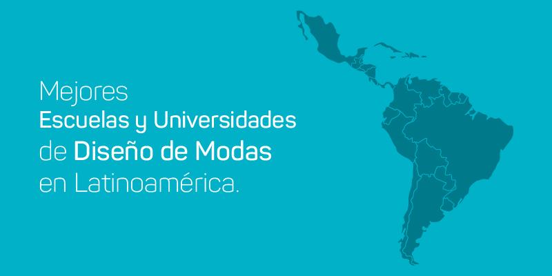 98f5e2646a Las 10 Mejores Escuelas y Universidades de Diseño de Modas en Latinoamérica