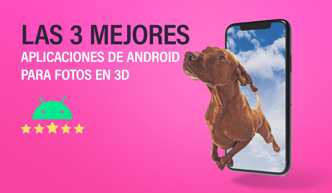 aplicaciones de android para fotos en 3D