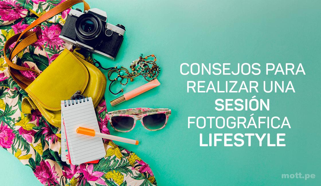 Consejos para realizar una sesión de fotográfica lifestyle