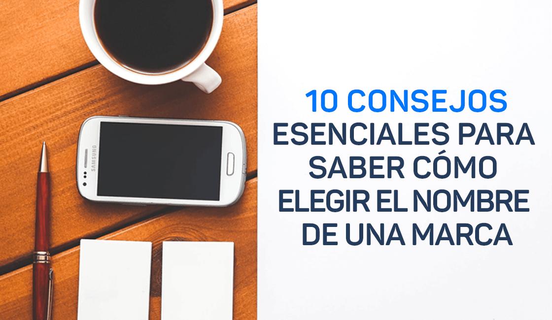 10-consejos-esenciales-para-saber-cómo-elegir-el-nombre-de-una-marca-1.png
