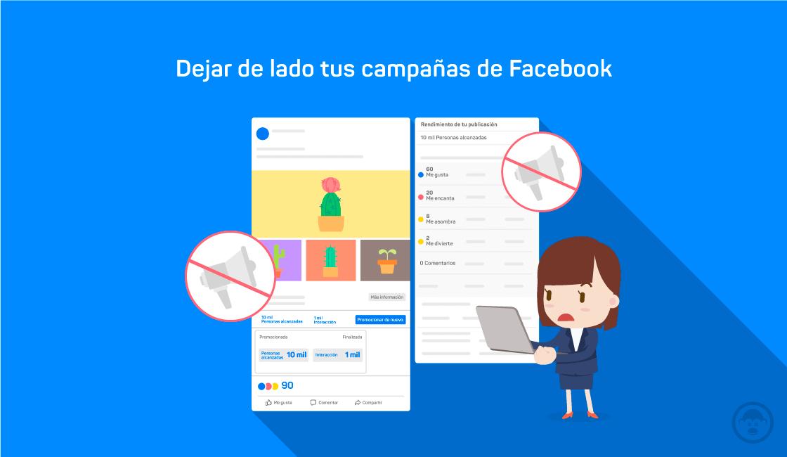 10. Dejar de lado tus campañas de Facebook