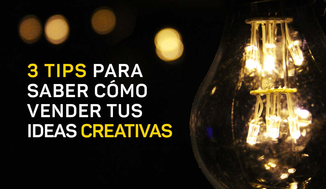 3-tips-para-saber-cómo-vender-tus-ideas-creativas-1.png