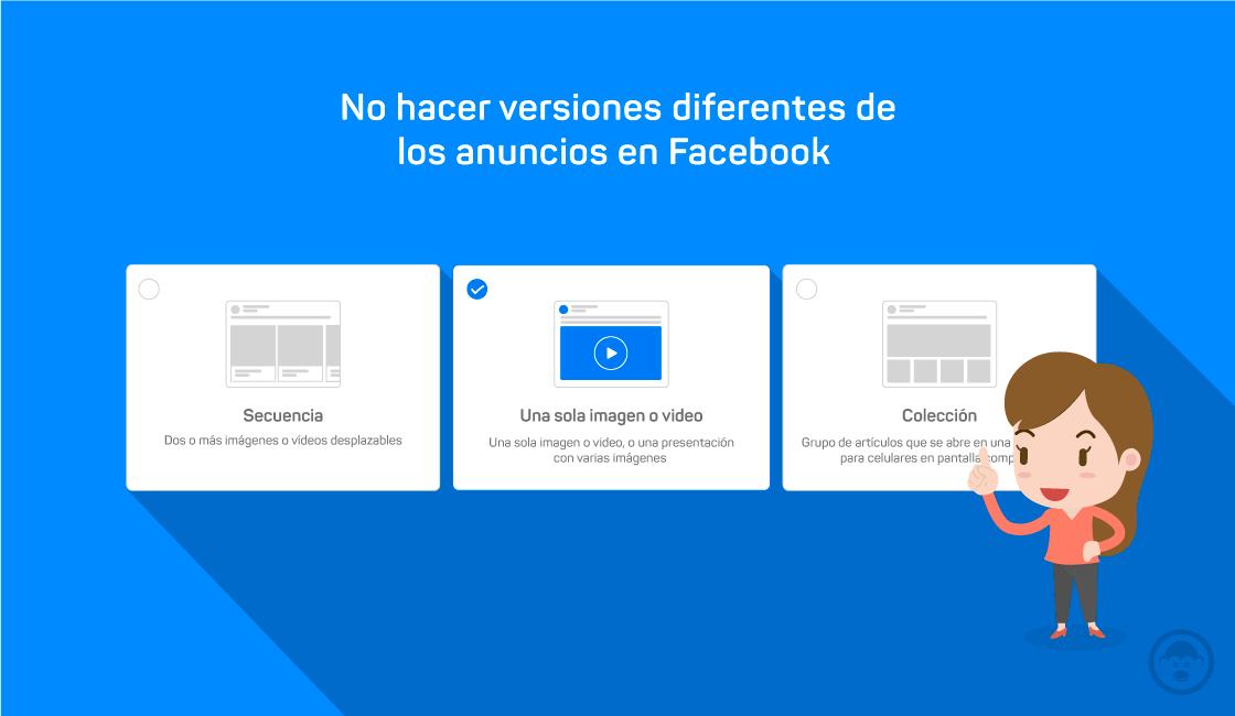 9. No hacer versiones diferentes de los anuncios en Facebook