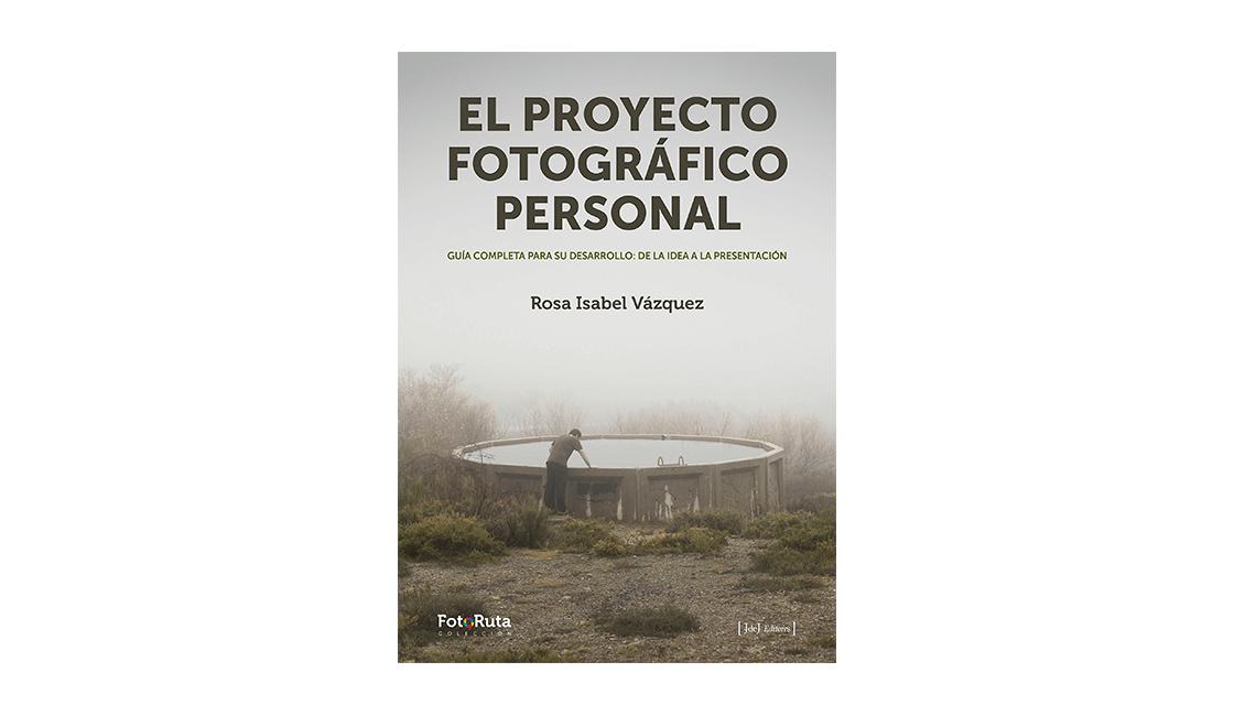 El-proyecto-fotográfico-personal-un-libro-que-te-ayudará-a-definir-tu-estilo