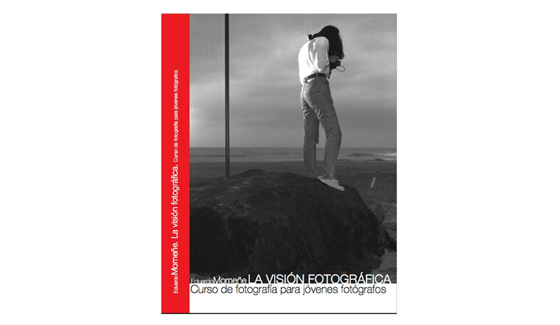 La-visión-fotográfica-de-Eduardo-Momeñe-libro-para-jóvenes-fotógrafos