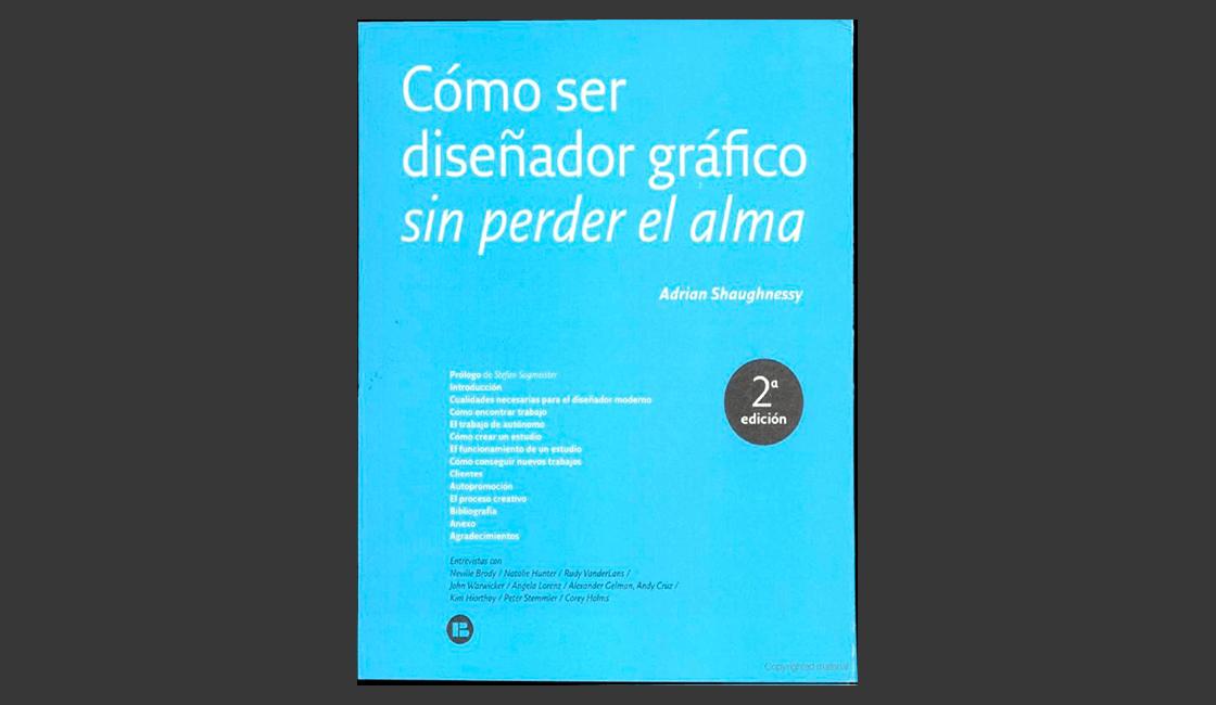 Cómo-ser-un-diseñador-gráfico-sin-perder-tu-alma-por-Adrián-Shaughnessy-uno-de-los-mejores-libros-de-diseño-gráfico