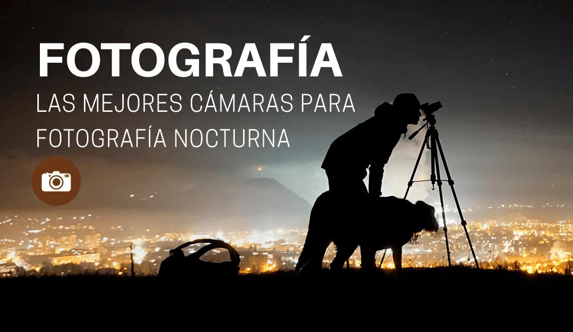 las-mejores-camaras-para-fotografia-nocturna-2.png