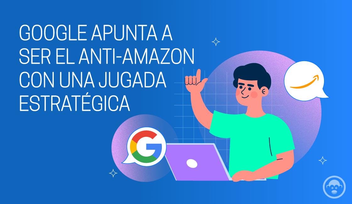 google estrategia antiamazon