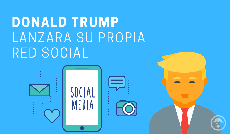 Trump lanza su propia red social