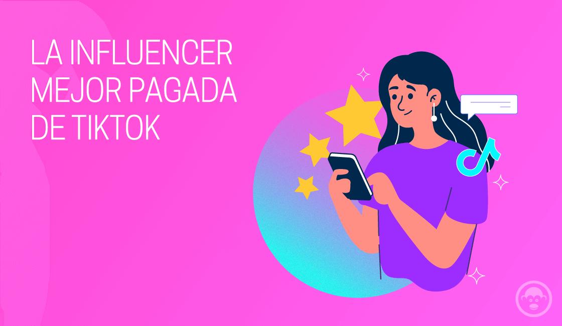influencers mejor pagados de tiktok