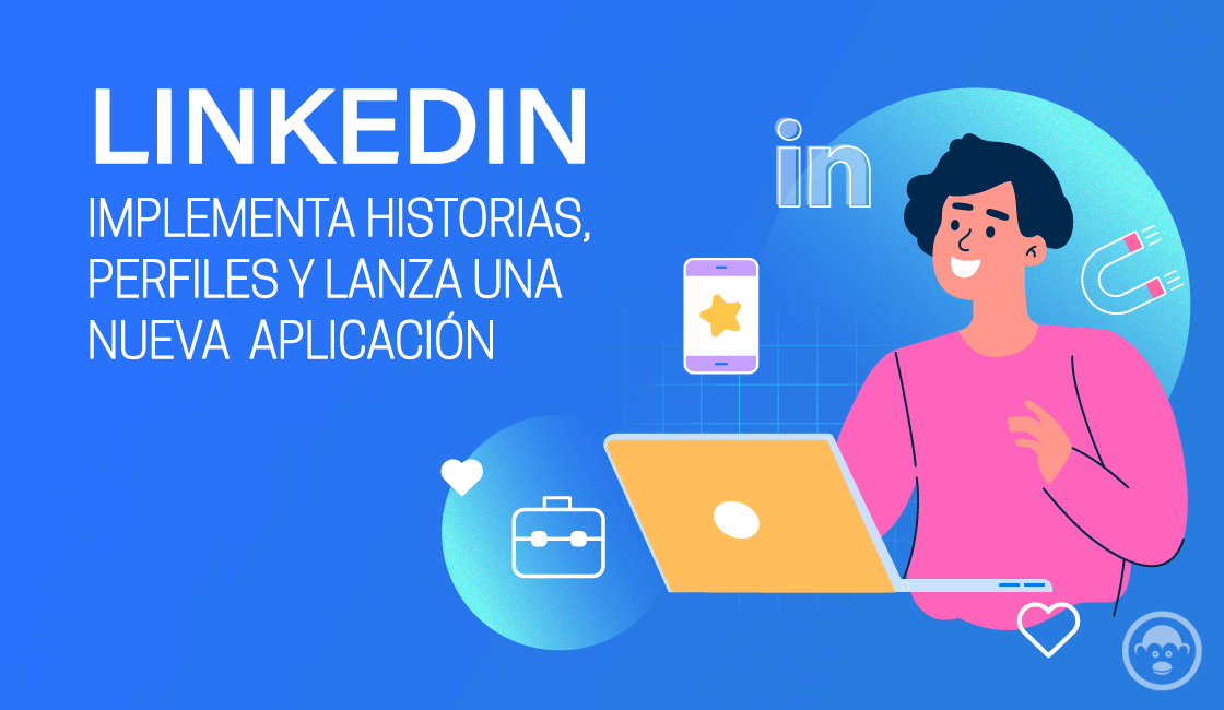 linkedln nueva aplicacion historia y perfiles de video