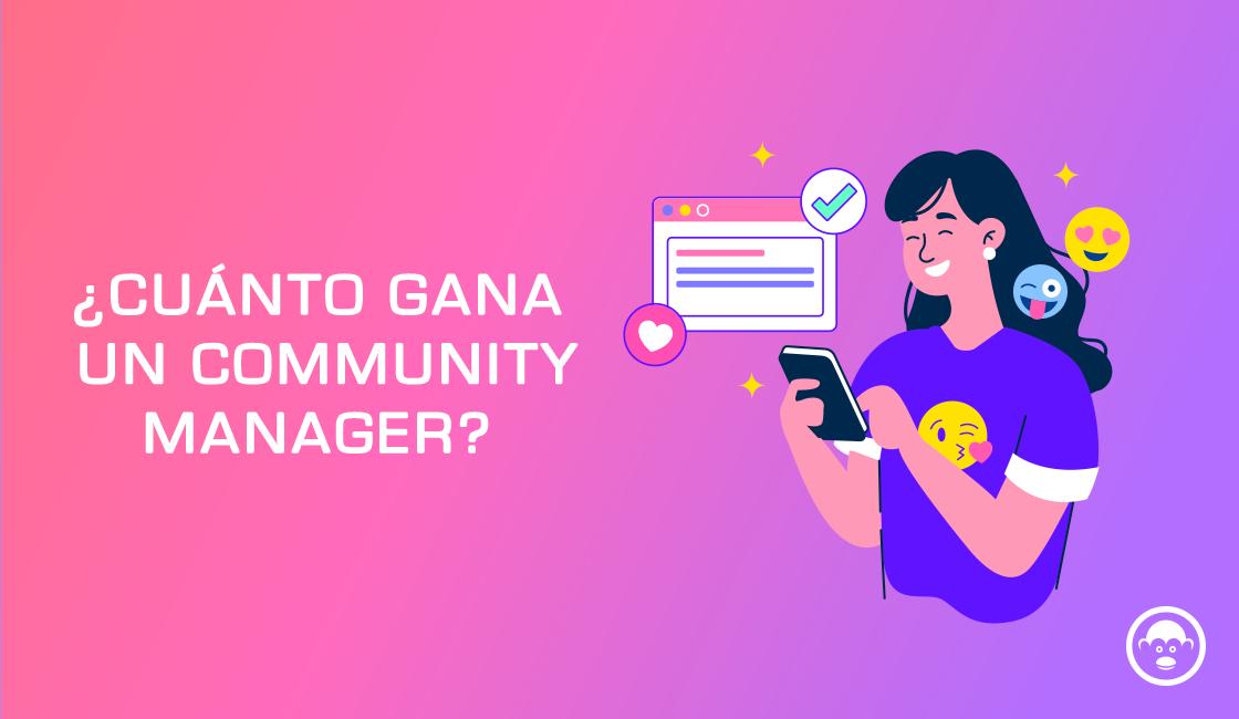 ¿Cuánto debe ganar un community manager?